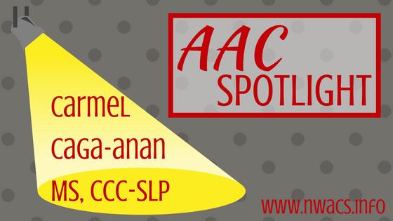AAC Spotlight: Carmel Caga-Anan, MS, CCC-SLP