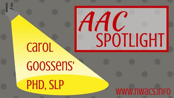 AAC Spotlight: Carol Goossens', PhD, SLP