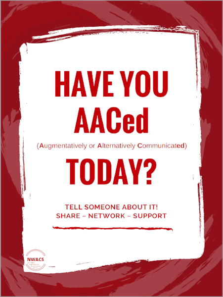 Have You AACed (Augmentatively or Alternatively Communicated) Today? Tell someone about it! Share ~ Network ~ Support