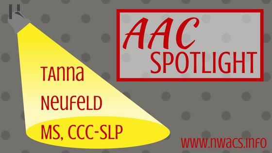 AAC Spotlight: Tanna Neufeld, MS, CCC-SLP