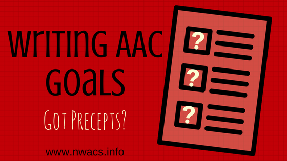 Writing AAC Goals - Got Precepts?