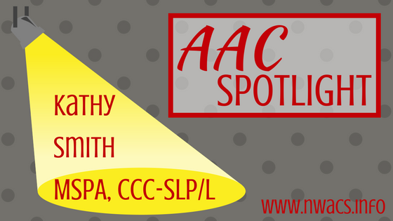AAC Spotlight: Kathy Smith, MSPA, CCC-SLP/L (retired)