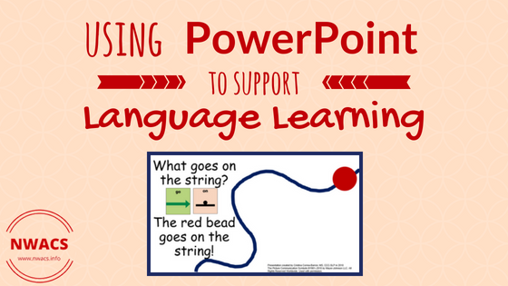 Using PowerPoint To Support Language Learning
