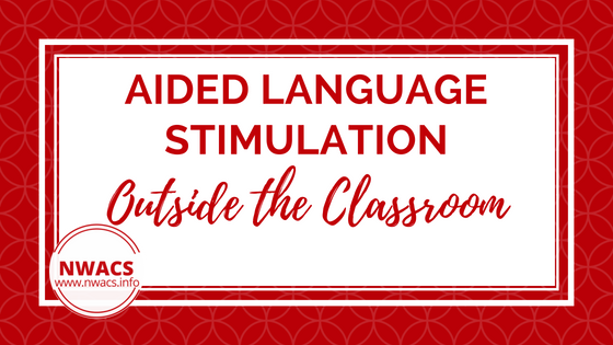 Aided Language Stimulation Outside the Classroom