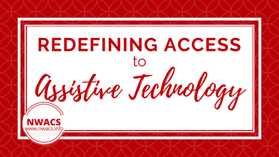 Redefining Access to Assistive Technology