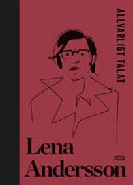 Allvarligt talat (Lena Andersson