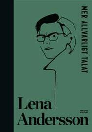 Mer allvarligt talat ( Lena Andersson)