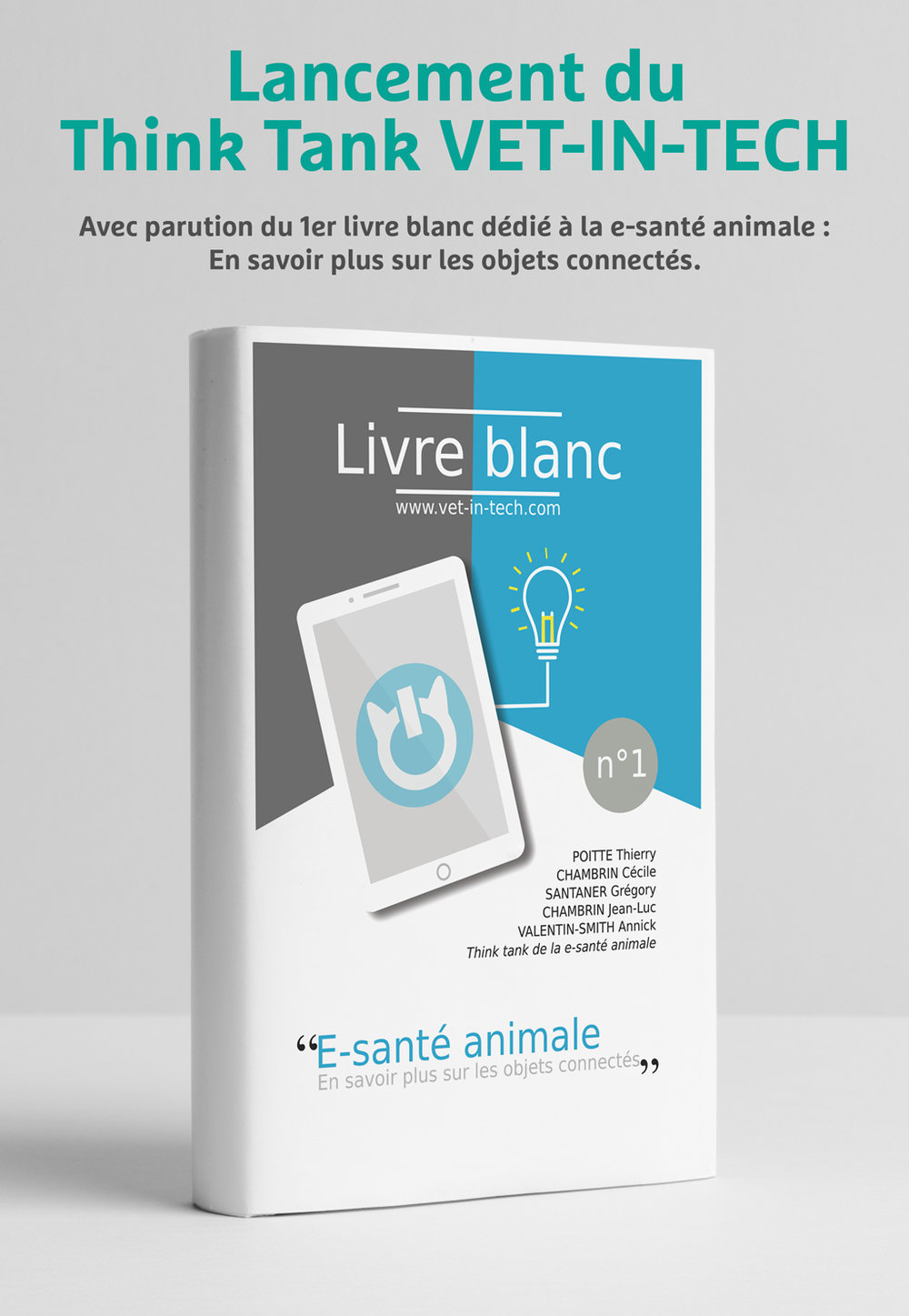 """Télécharger le 1er livre blanc du Think Tank VET-IN-TECH :""""E-santé animale : En savoir plus sur les objets connectés"""""""