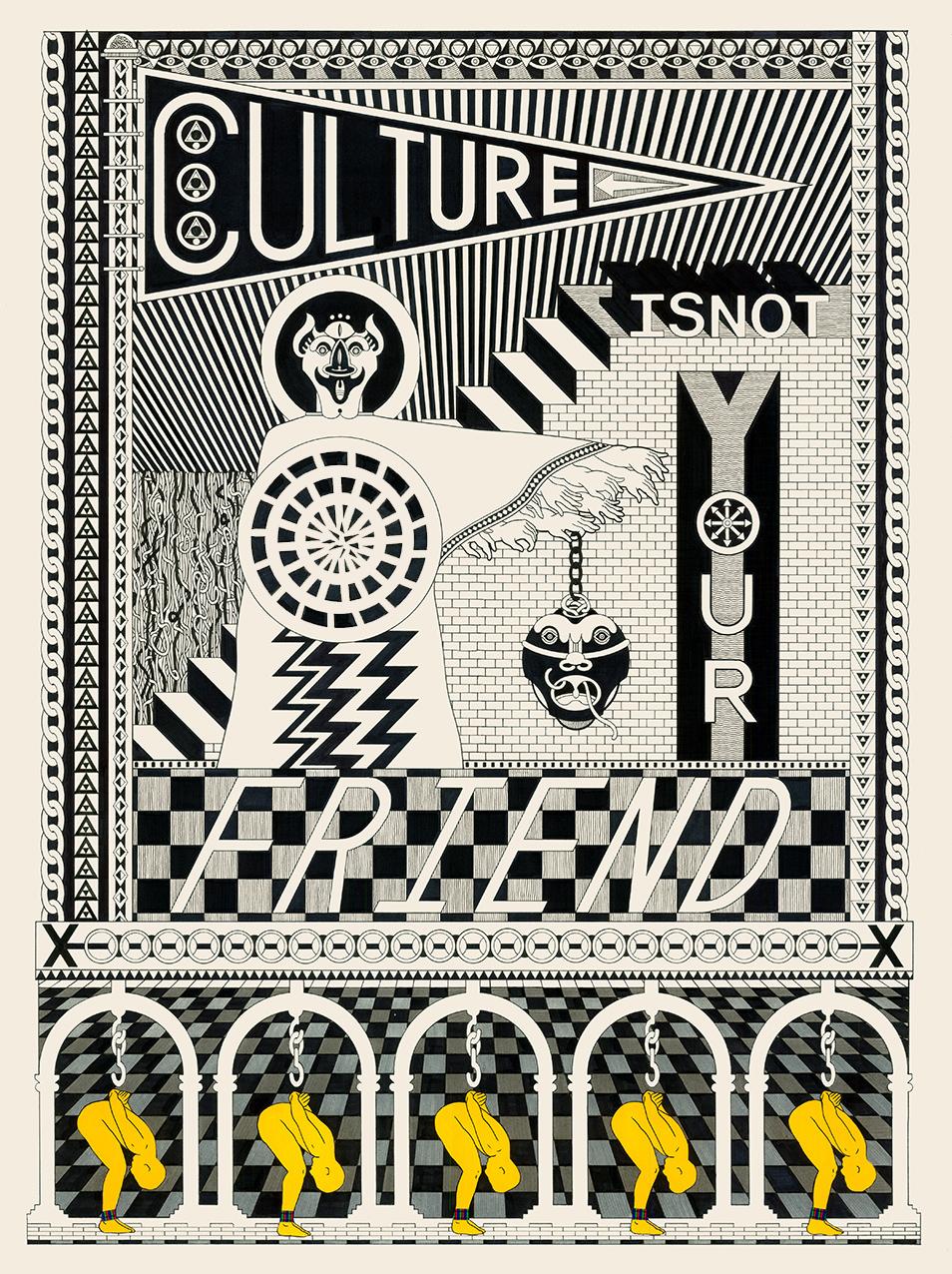 Culture Is Not Your Friend, 2014 Pen, fibre tipped markers, gouache paint on paper 76 x 56 cm
