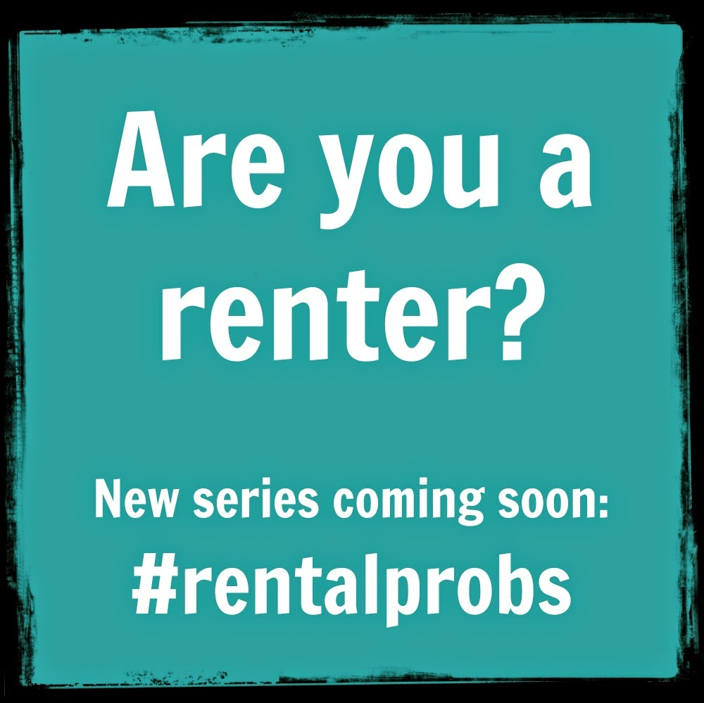 New Series Coming Soon: #RentalProbs