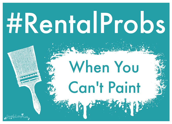 #RentalProbs -- When You Can't Paint!