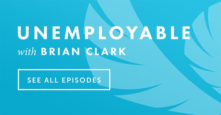 Unemployable Podcast With Brian Clark.jpg