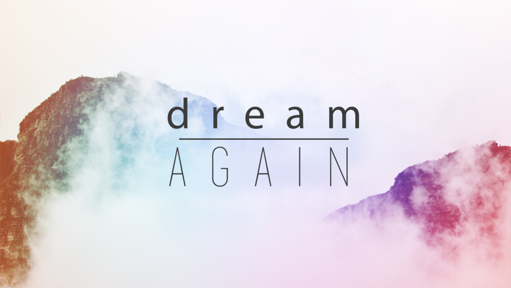 Dream Again.png