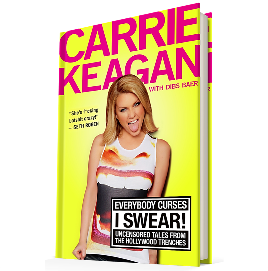 EVERYBODY CURSES, I SWEAR! - Uncensored Tales From The Hollywood Trenchesby Carrie Keagan