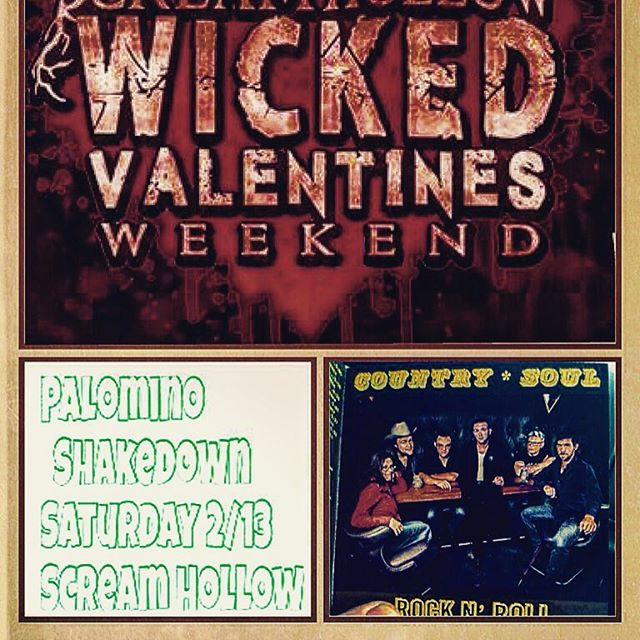 Valentines Fright Night at Scream Hollow. Palomino Shakedown plays from 7 till 11.