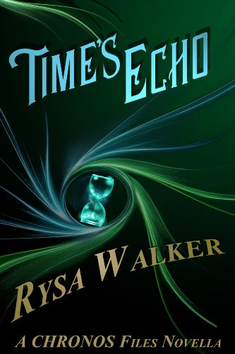Times Echo: A Chronos Files Novella by Rysa Walker