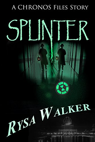 Splinter: A Chronos Files Story by Rysa Walker