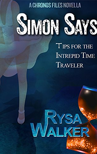 Simon Says: A Chronos Files Novella by Rysa Walker