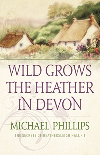 Wild Grows the Heather in Devon, book 1