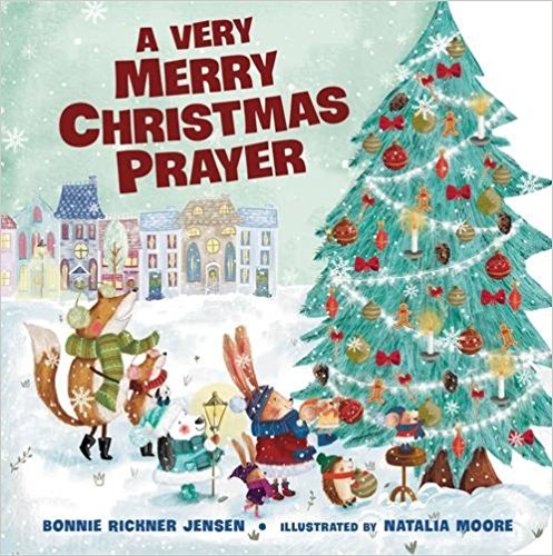 A Very Merry Christmas Prayer (A Time to Pray)