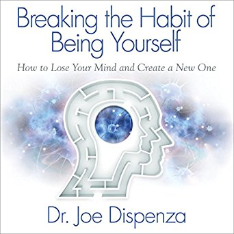 Breaking the Habit of Being Yourself  by Dr. Joe Dispenza - Dr. Joe Dispenza combines the fields of quantum physics, neuroscience, brain chemistry, biology, and genetics to show you what is truly possible.