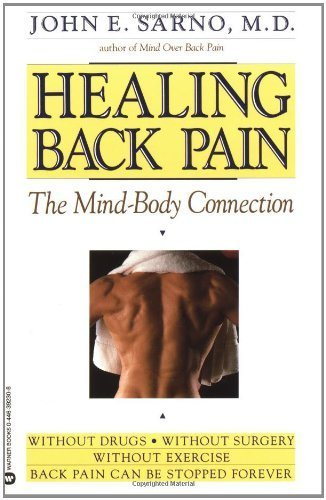 Healing Back Pain: The Mind-Body Connectionby John E. Sarno - Discover why self-motivated and successful people are prone to TMS, how anxiety and repressed anger trigger muscle spasms, how people