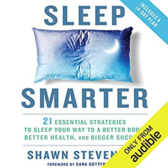 Sleep Smarter: 21 Essential Strategies to Sleep Your Way to a Better Body, Better Health, and Bigger Successby Shawn Stevenson - In Sleep Smarter, Stevenson shares easy tips and tricks to discover the best sleep and best health of your life. With his 14-Day Sleep Makeover, you'll learn how to create the ideal sleep sanctuary, how to hack sunlight to regulate your circadian rhythms, which clinically proven sleep nutrients and supplements you need, and stress-reduction exercises and fitness tips to keep you mentally and physically sharp.