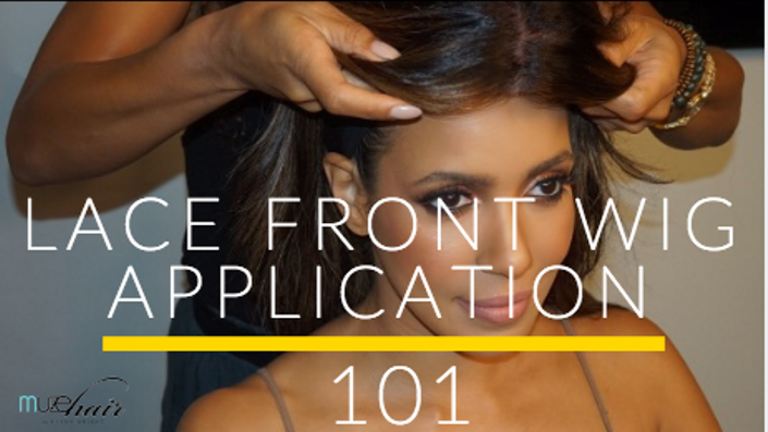 - Lace Front Wig Application 101