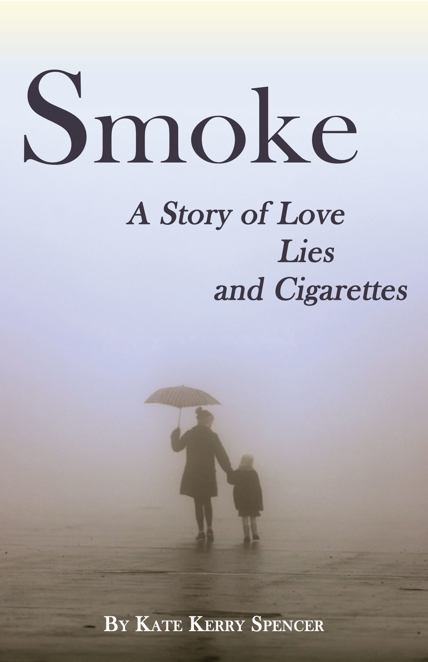 Smoke A Story of Love, Lies and Cigarettes — Breathe Big | Author