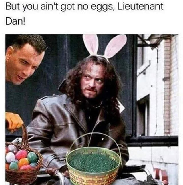 Happy Easter everyone! We are open till 9:00pm tonight. Come see where we hid Lieutenant Dan's eggs. 🍳 🙊🙈🍑