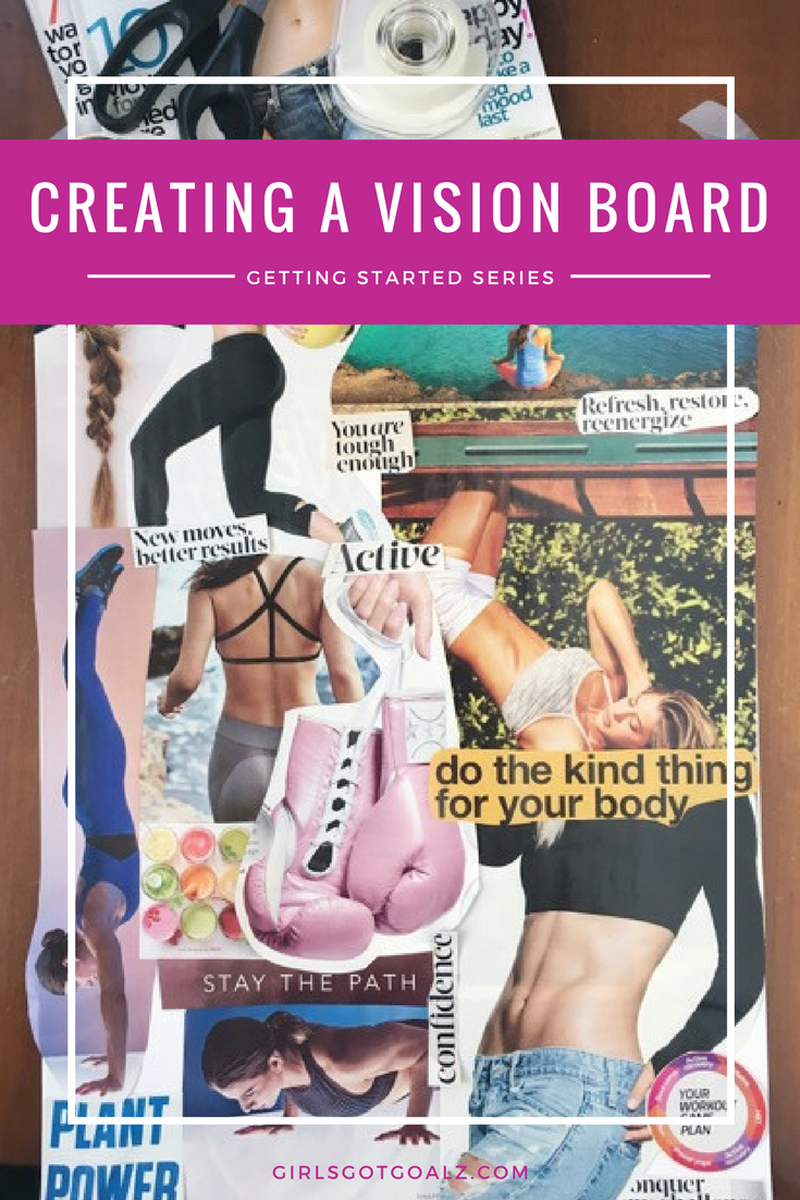 Creating A Vision Board- Girls Got Goalz Getting Started Series