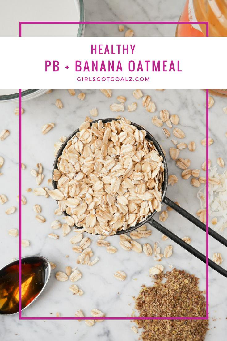 Healthy PB + Banana Oatmeal Recipe