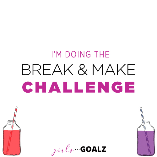 Girls Got Goalz Break & Make Challenge