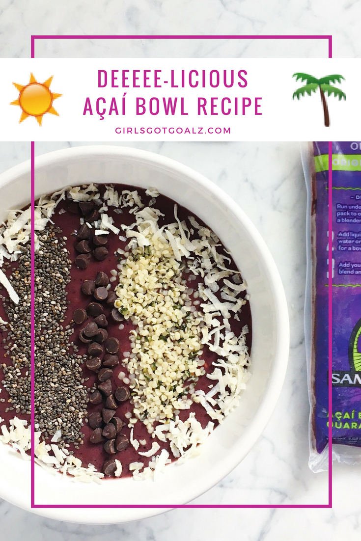 Delicious Acai Bowl Recipe from Girls Got Goalz