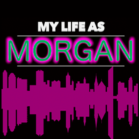 My Life As Morgan