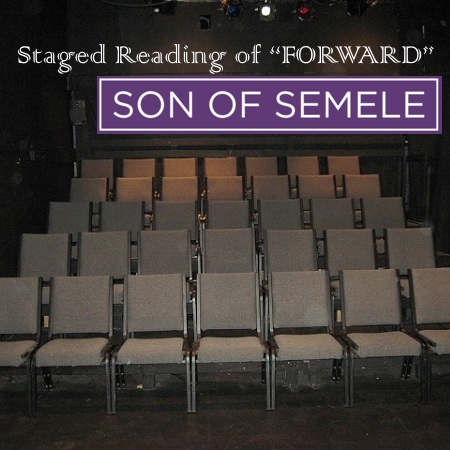 "Reading of ""FORWARD"" at Son of Semele"