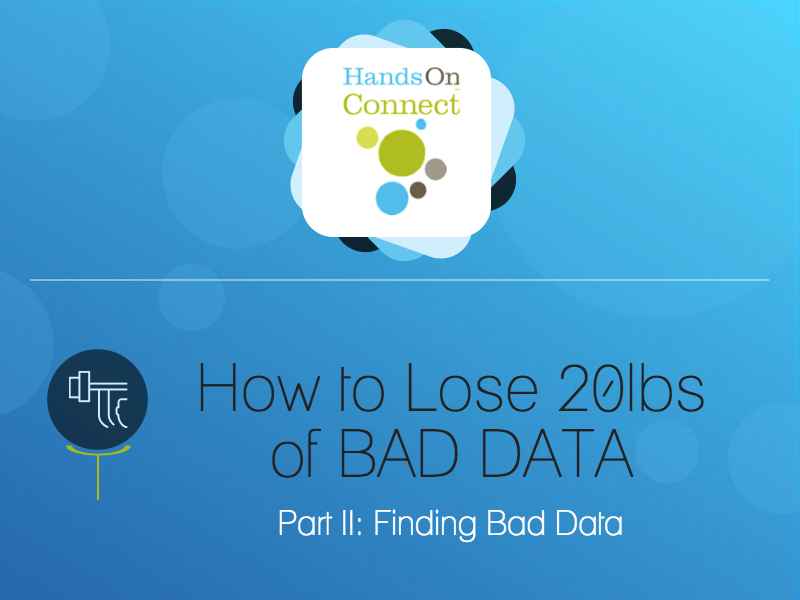 How to Lose 20lbs of Bad Data - Part II - Finding Bad Data