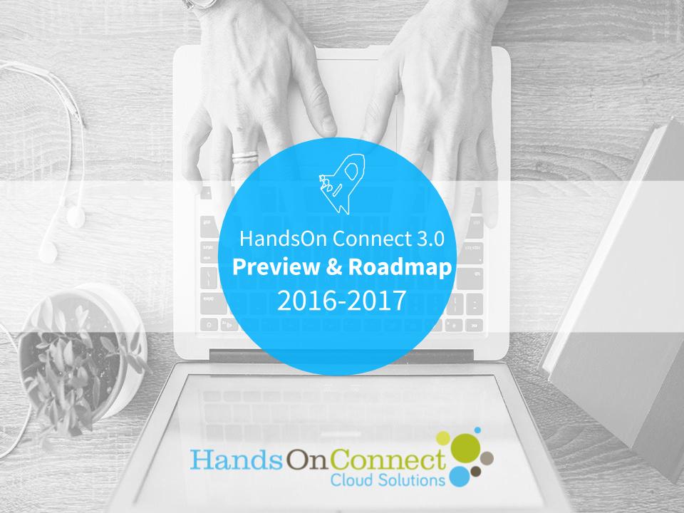 HandsOn Connect Roadmap Fall 2016