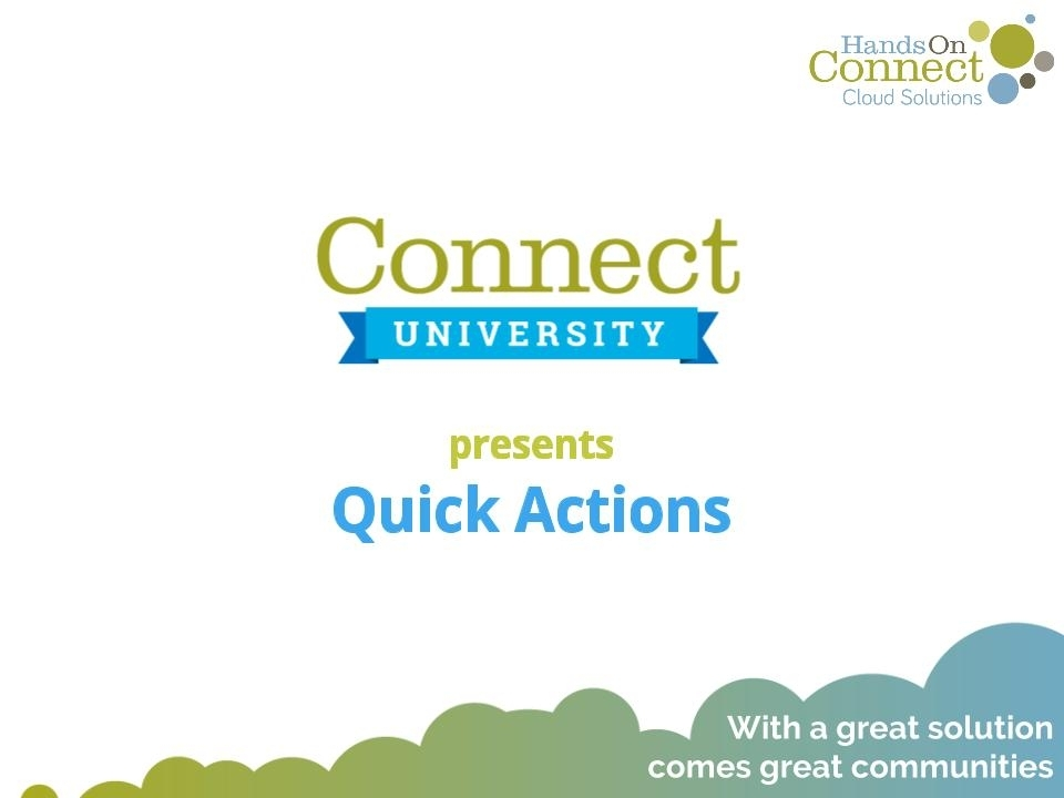 Connect University - Quick Actions.jpg