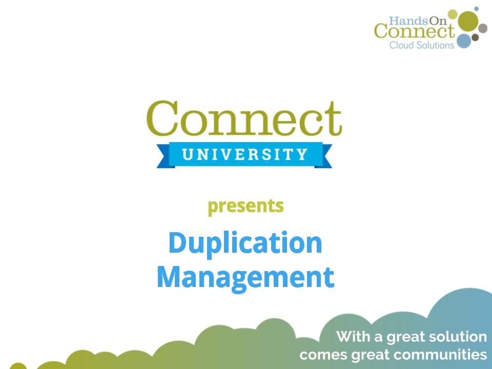 Connect University: Duplication Management