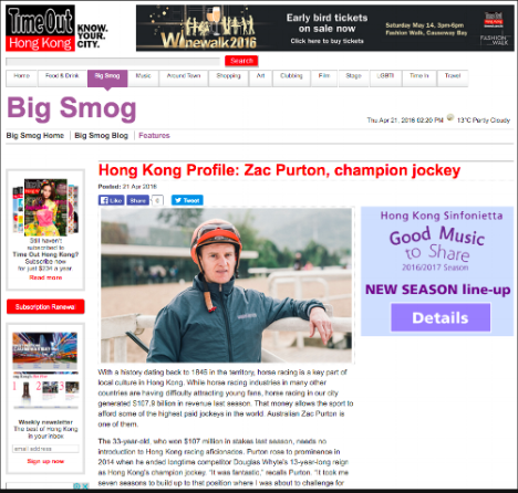 TimeOut HK, Hong Kong Profile (2016)  - Interviewing HK Champion Jockey Zac Purton ahead of the Queen Elizabeth II Cup (2016)