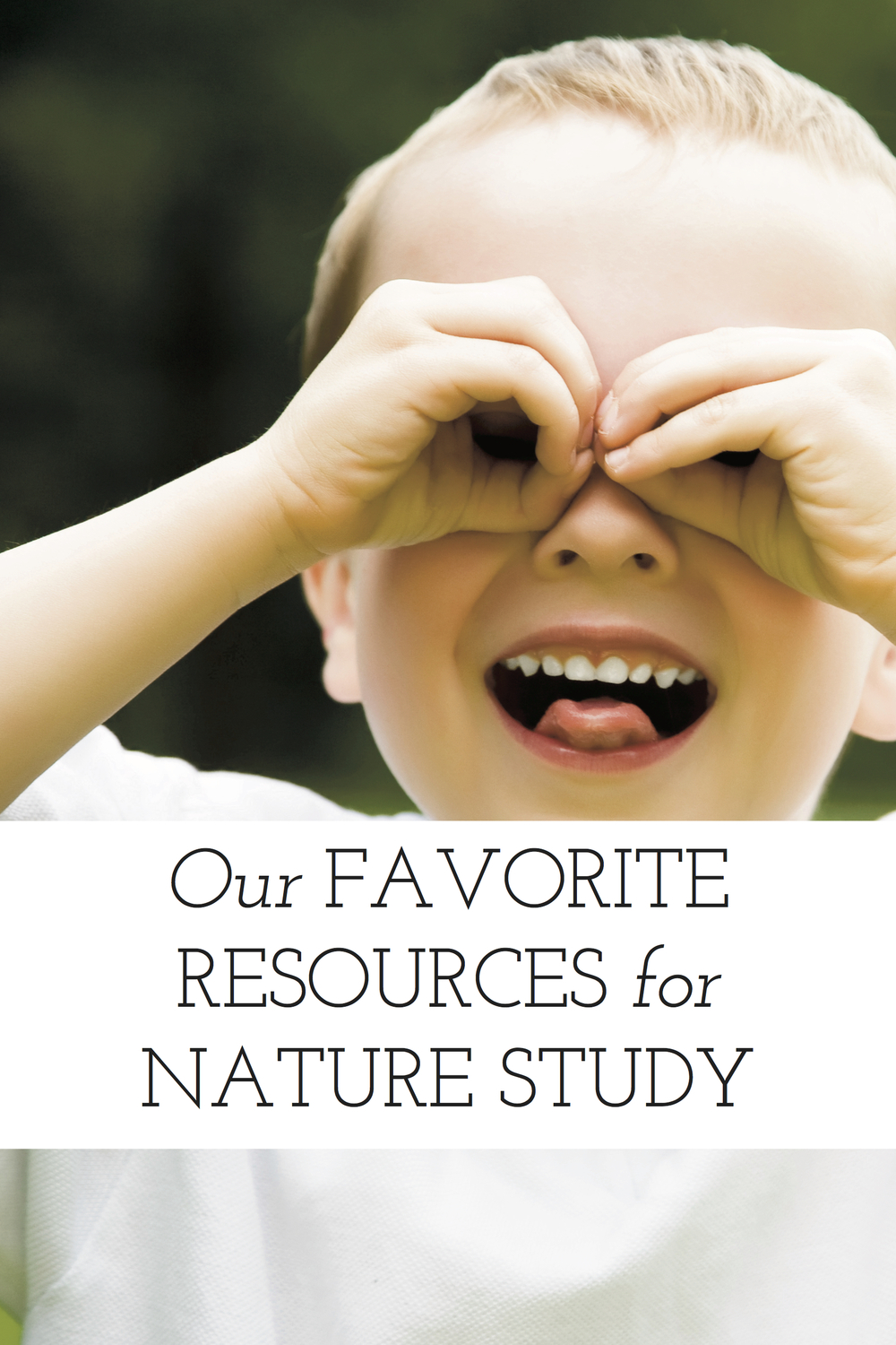 our favorite resources for homeschool nature study