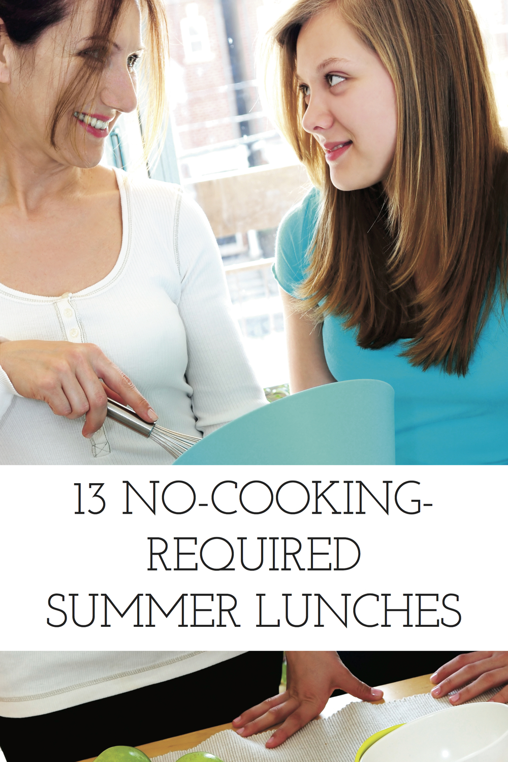 13 no-cook lunch ideas for summer homeschooling