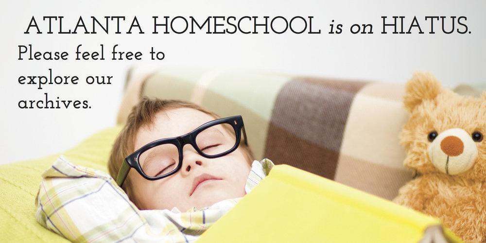 Atlanta Homeschool is on hiatus