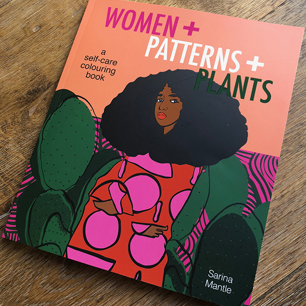 Women +Patterns +Plants - You can Purchase my colouring book via my publishers @ Liminal11