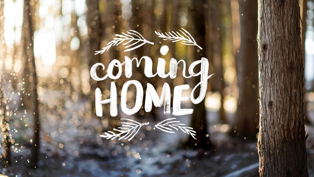 coming home generic 1920x1080.jpg