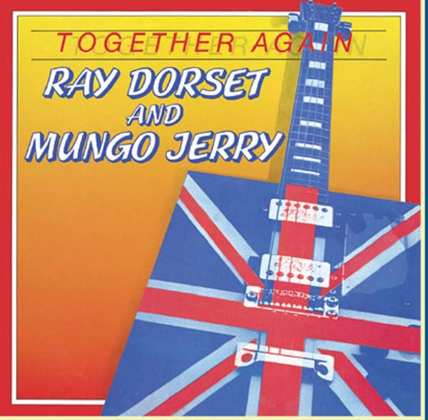 Ray Dorset & Mungo Jerry - T ogether Again