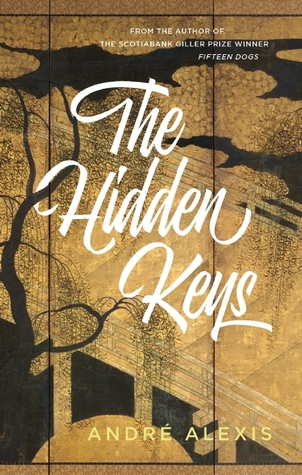 Andre Alexis. The Hidden Keys. Coach House Press.$19.95, 240 pp., ISBN: 9781552453254
