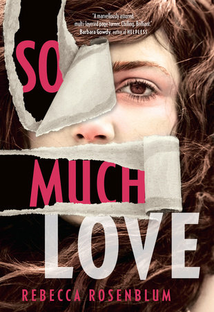 Rebecca Rosenblum.  So Much Love . McClelland & Stewart. $24.95, 288 pp., ISBN: 9780771072437