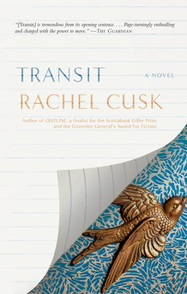 Rachel Cusk. Transit.Harper Collins Canada. $29.99, 272 pp., ISBN:9781443447126